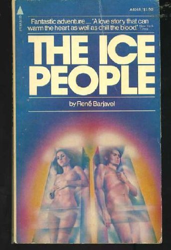 The Ice People by Rene Barjavel and Charles L. Markmann