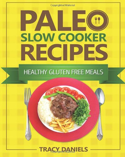 Paleo Slow Cooker Recipes Healthy Slow Cooker Recipes Volume 1