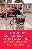 Local Lives and Global Transformations: Towards World Society (0230224776) by Kennedy, Paul