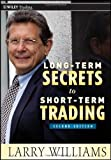 Long-Term Secrets to Short-Term Trading (Wiley Trading) [Hardcover] [2011] (Author) Larry Williams