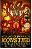 img - for Not Your Average Monster: A Bestiary of Horrors book / textbook / text book