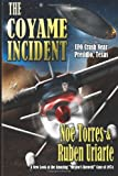 img - for The Coyame Incident: UFO Crash Near Presidio, Texas book / textbook / text book