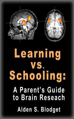 Learning vs. Schooling: A Parent's Guide to Brain Research