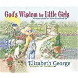 God's Wisdom for Little Girls: Virtues and Fun from Proverbs 31 ~ Elizabeth George