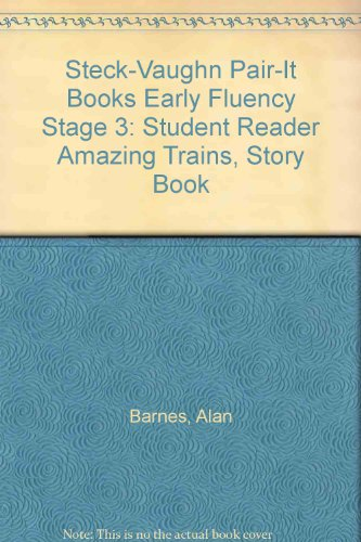 Steck-Vaughn Pair-It Books Early Fluency Stage 3: Individual Student Edition Amazing Trains