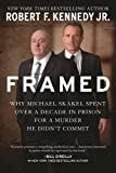 img - for Framed: Why Michael Skakel Spent Over a Decade in Prison For a Murder He Didn t Commit book / textbook / text book