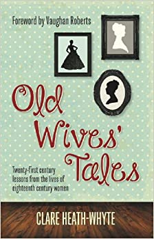 Old Wives Tales: Clare Heath-Whyte: 9781909611122: Amazon.com: Books