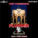 Plunder: The Specialists, Book 1 (       UNABRIDGED) by Chet Cunningham Narrated by Gene Engene