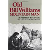Old Bill Williams, Mountain Man (The Civilization of the American Indian Series)