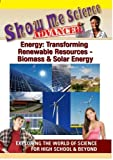 Show Me Science Energy: Transforming Renewable Resources - Biomass & Solar Energy