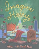 Imagine Harry (0152057048) by Klise, Kate
