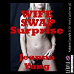 Wife Swap Surprise: A Wife Share Husband Share Erotic Short | Jeanna Yung