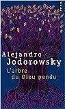 echange, troc Alejandro Jodorowsky - L'arbre du Dieu pendu