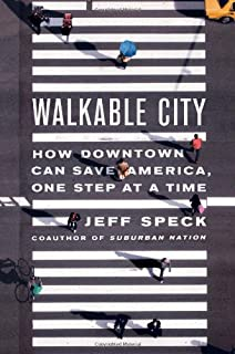 Book Cover: Walkable City: How Downtown Can Save America, One Step at a Time