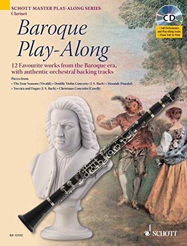 Baroque Play-Along: 12 bekannte Stücke aus dem Barock mit authentischen Orchester-Playbacks. Klarinette. Ausgabe mit CD: 12 Favourite Works from the ... Tracks (Schott Master Play-along Series)