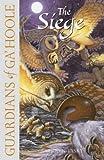 The Siege (Guardians of Ga'Hoole, Book 4)