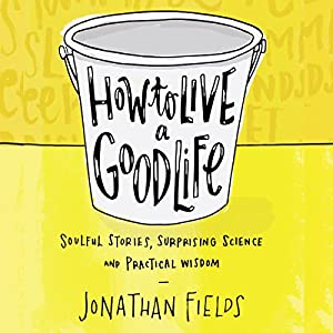 How to Live a Good Life Audiobook