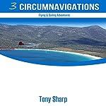 Three Circumnavigations: Flying & Sailing Adventures | Tony Sharp