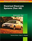 Electrical/Electronic Systems (Test A6) (0766805549) by Delmar Publishing