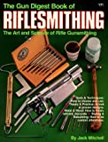 The Gun Digest Book of Riflesmithing