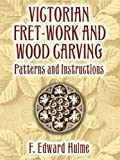 cover of Victorian Fret-Work and Wood Carving: Patterns and Instructions (Dover Craft Books)