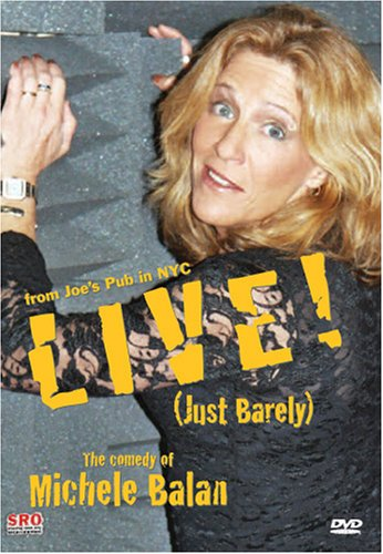The Comedy of Michele Baran: Live! (Just Barely) From Joe's Pub in NYC