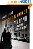 Goddess of the Market: Ayn Rand and the American Right