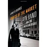 Goddess of the Market: Ayn Rand and the American Right ~ Jennifer Burns