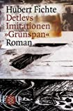 Detlevs Imitationen Gr�nspan: Roman (Fiction, poetry & drama)