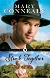 Stuck Together (Trouble in Texas Book #3): Volume 3