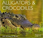 Alligators & Crocodiles: Worldlife Li...
