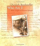 Dietrich Bonhoeffer Who am I? (Bonhoeffer Gift Books)
