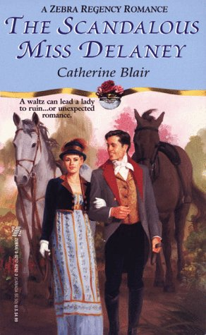 The Scandalous Miss Delaney (Zebra Regency Romance)