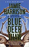 Blue Deer Thaw (Jules Clement Mysteries)