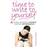 Time to Write to Yourself: A Guide to Journaling for Emotional Health and Self-developmentby Dianne Sandland