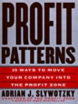 Profit Patterns: 30 Ways to Anticipat...