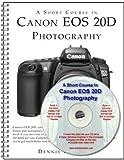 A Short Course in Canon EOS 20D Photography (Book & CD-ROM) Dennis Curtin