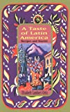 A Taste of Latin America: Recipes and Stories (1566562872) by Ortiz, Elisabeth Lambert