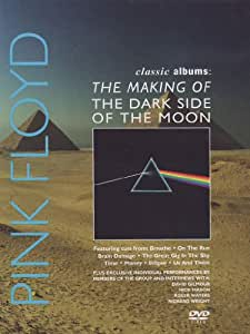 Pink Floyd: The Making of The Dark Side of the Moon (Classic Albums)