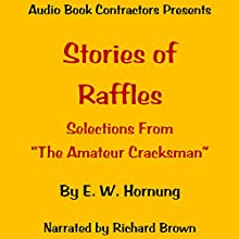 Stories of Raffles Audiobook by E. W. Hornung Narrated by Richard Brown