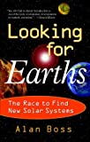 Looking for Earths: The Race to Find New Solar Systems (0471379115) by Alan Boss