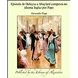 Epistola de Heloysa a Abaylard composta no idioma Inglez por Pope