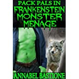 Pack Pals in Frankenstein Monster Menage: MMM Paranormal Monster Eroticaby Annabel Bastione