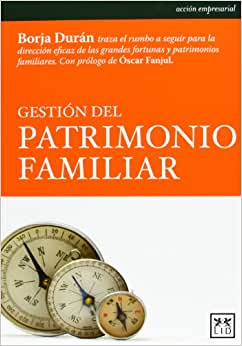 Gestion Del Patrimonio Familiar (Spanish Edition)