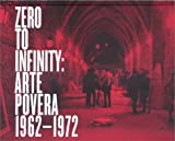 img - for Zero to Infinity: Arte Povera: 1962-1972 book / textbook / text book