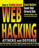 Web Hacking: Attacks and Defense (0201761769) by Stuart McClure