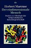 Der eindimensionale Mensch - Studien zur Ideologie der fortgeschrittenen Industriegesellschaft - Herbert Marcuse