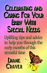Celebrating And Caring For Your Baby With Special Needs