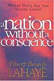 A Nation Without a Conscience (0842350187) by LaHaye, Tim F.
