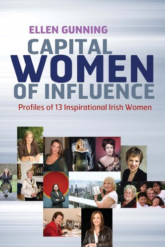 Capital Women of Influence: Profiles of 13 Inspirational Irish Women